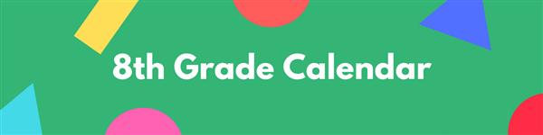 8th Grade Calendar